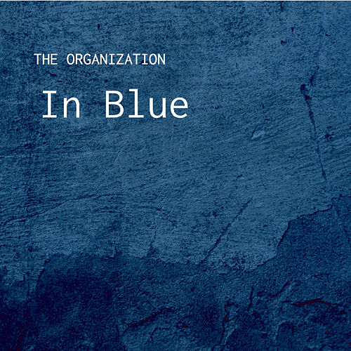 In Blue by The Organization