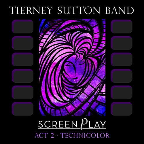 Screenplay Act 2: Technicolor by Tierney Sutton