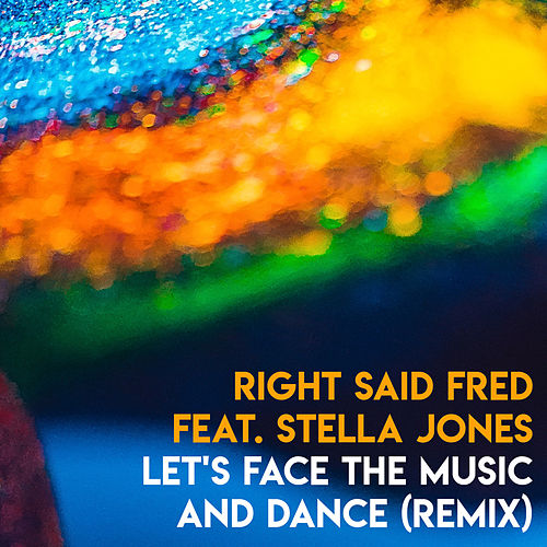 Let's Face The Music And Dance (Remix) by Right Said Fred