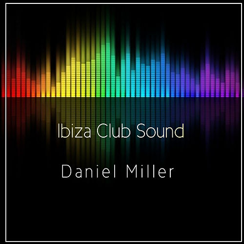 Ibiza Club Sound de Daniel Miller