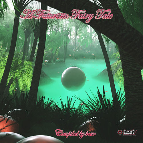 A Futuristic Fairy Tale - EP by Various Artists