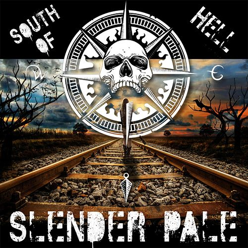 South of Hell by Slender Pale