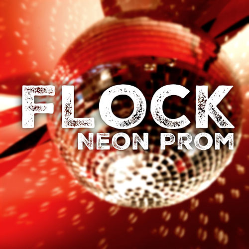 Neon Prom by The Flock