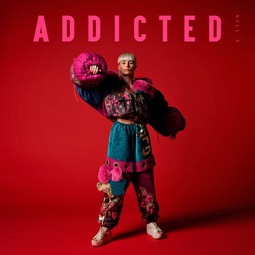 Addicted by Kill J