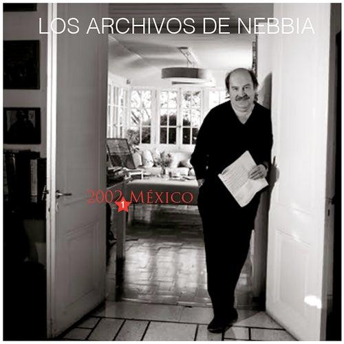 Los Archivos de Nebbia, Vol. 1 (En Vivo, México 2002) de Litto Nebbia