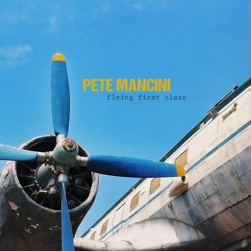Flying First Class de Pete Mancini