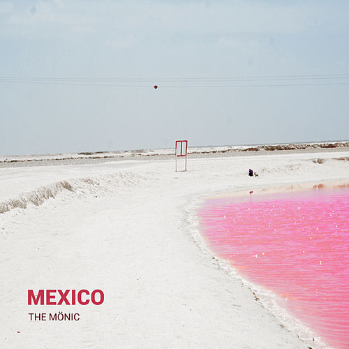 Mexico by The Mönic