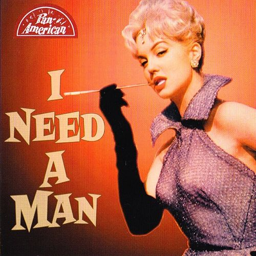 I Need A Man by Various Artists