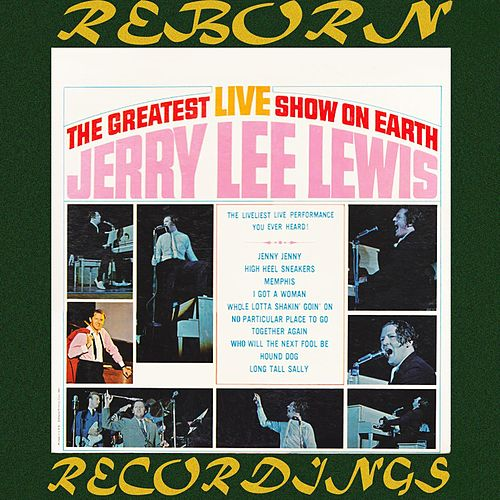 The Greatest Live Shows on Earth (HD Remastered) by Jerry Lee Lewis