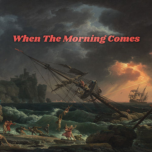 When The Morning Comes by Joe Hertler