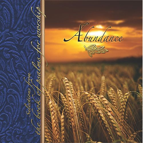Abundance: Selections from the Book of Psalms for Worship by Crown