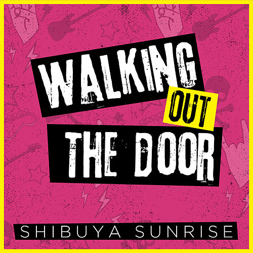 Walking out the Door de Shibuya Sunrise