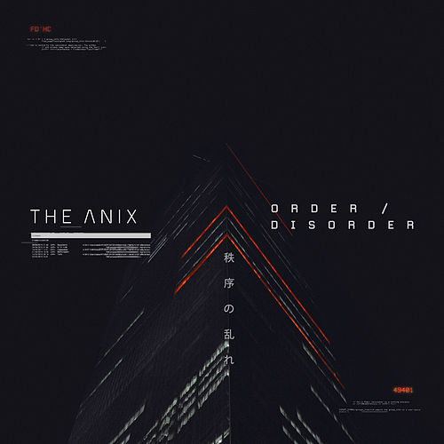 Order / Disorder by The Anix
