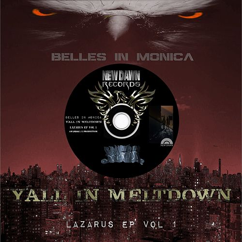 Y'All In Meltdown - Lazarus, Vol. 1 by Belles In Monica