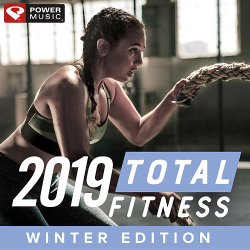 2019 Total Fitness - Winter Edition (Non-Stop Workout Mix) by Power Music Workout
