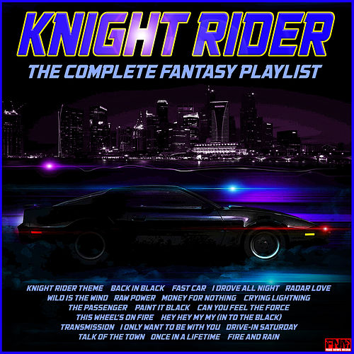 Knightrider - The Complete Fantasy Playlist by Various Artists