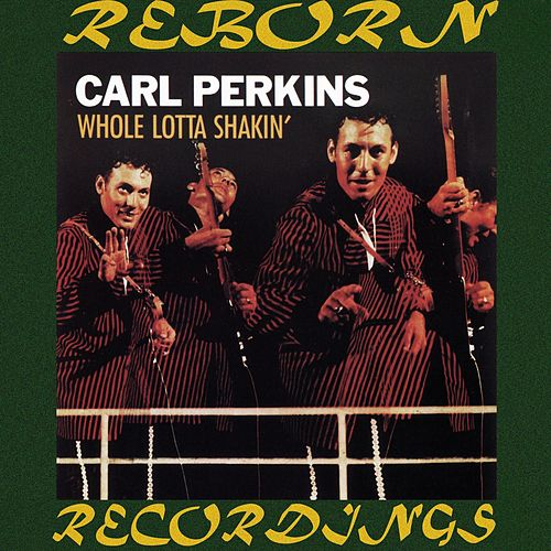 Whole Lotta Shakin' (HD Remastered) von Carl Perkins