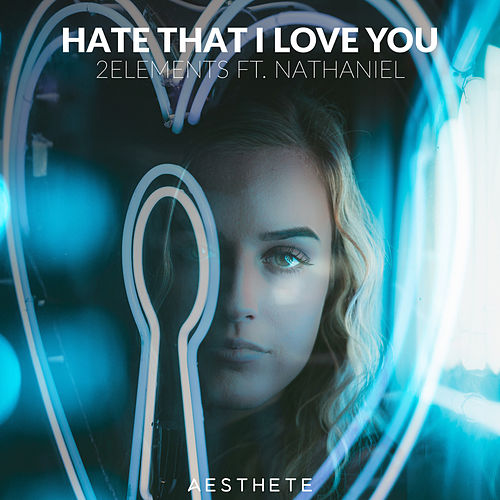 Hate That I Love You by 2Elements
