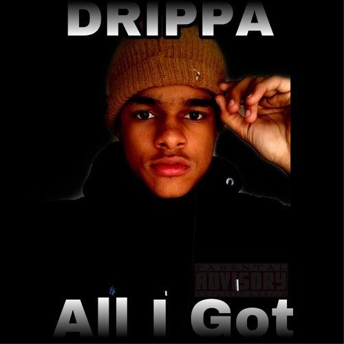 All I Got von El Drippa