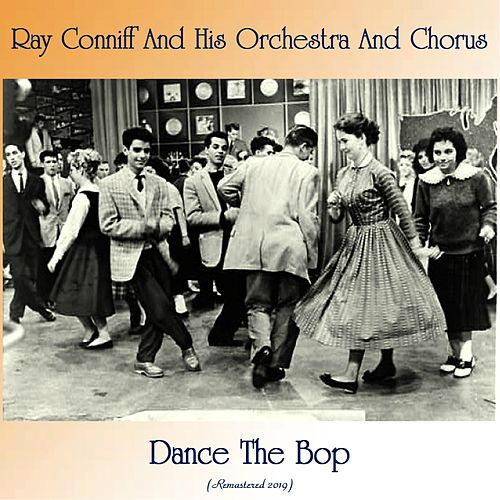 Dance The Bop (Remastered 2019) von Ray Conniff