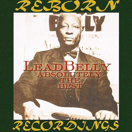 Absolutely the Best (HD Remastered) by Lead Belly