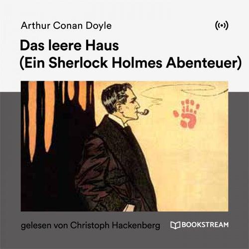 Das leere Haus (Ein Sherlock Holmes Abenteuer) von Sir Arthur Conan Doyle