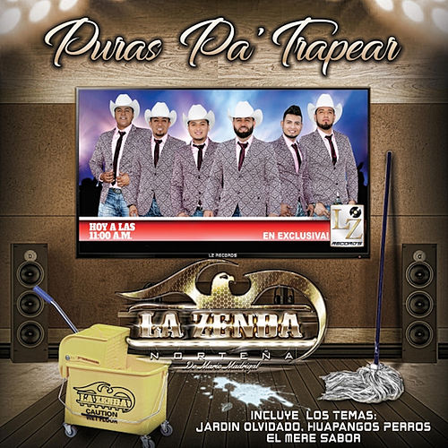 Puras Pa' Trapear by La Zenda Norteña