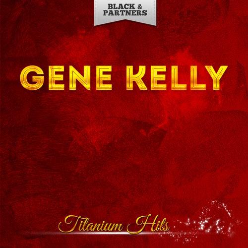 Titanium Hits von Gene Kelly