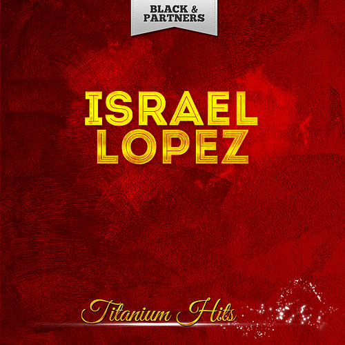 Titanium Hits de Israel 'Cachao' Lopez