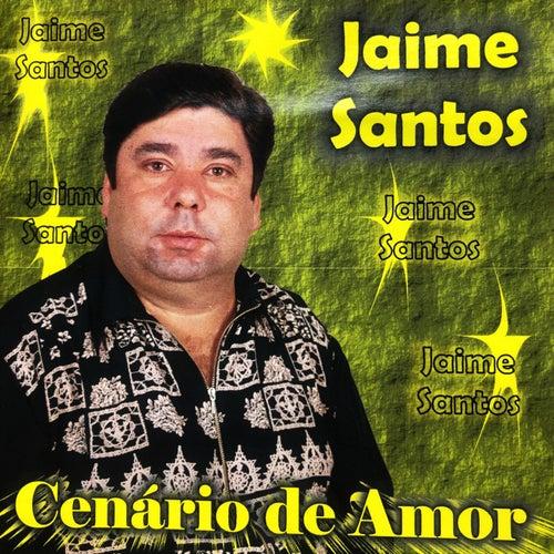 Cenário de Amor de Jaime Santos