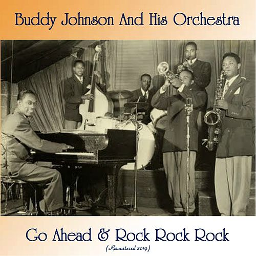 Go Ahead & Rock Rock Rock (Remastered 2019) de Buddy Johnson