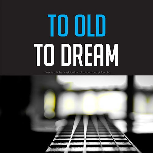 Too Old to Dream von Della Reese