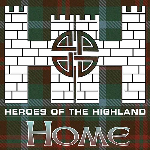 Home by Heroes of the Highland