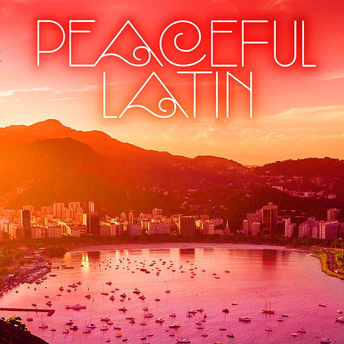 Peaceful Latin de Various Artists