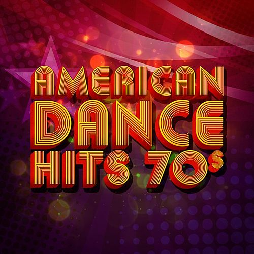 American Dance Hits 70s by Various Artists
