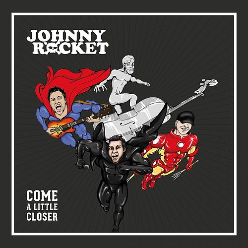 Come a Little Closer de Johnny Rocket