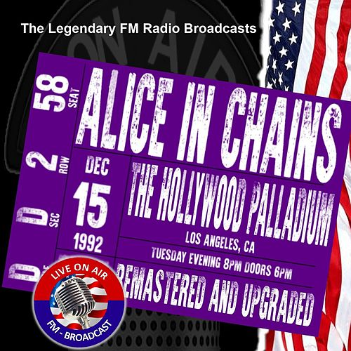 Legendary FM Broadcasts - The Hollywood Palladium, Los Angeles CA 15th December 1992 by Alice in Chains