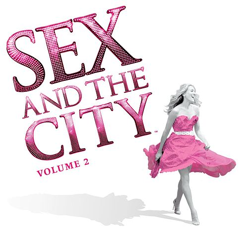 Sex and the City, Vol. 2 (More Music from the Movie) by Various Artists