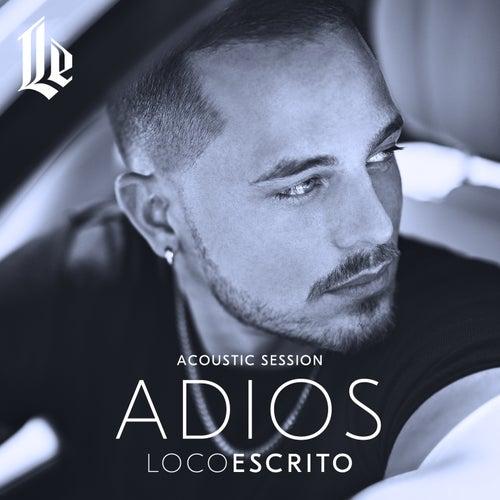 Adiós (Acoustic Session) von Loco Escrito