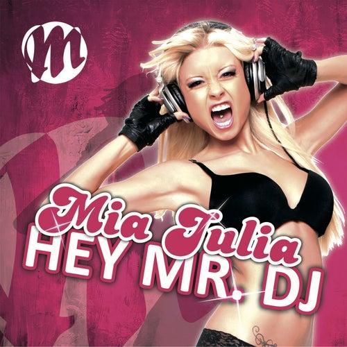 Hey Mr. DJ von Mia Julia