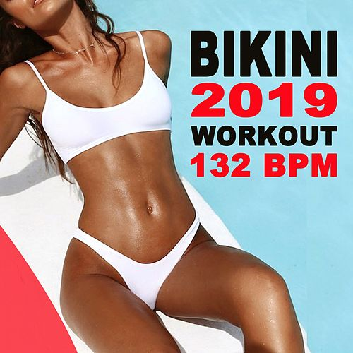 Bikini 2019 Workout (132 Bpm) [H.I.I.T. Cardio Fitness Summer Bikinibody Workout - Hiit High Intensity Interval Training] (The Best Music for Aerobics, Pumpin' Cardio Power, Plyo, Exercise, Steps, Barré, Curves, Sculpting, Fitness, Twerk Workout) de The Bikini Shapers