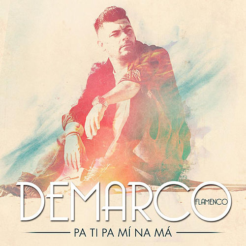 Pa ti pa mí na má by Demarco Flamenco