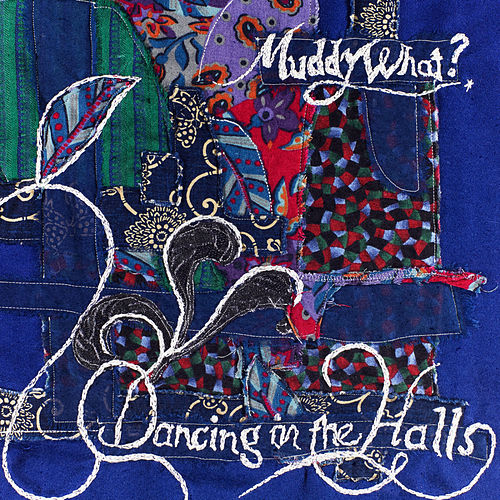 Dancing In The Halls von Muddy What?