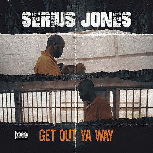 Get out Ya Way by Serius Jones