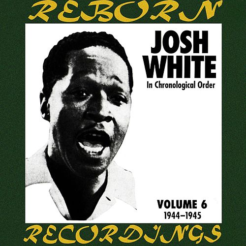 Complete Recorded Works, Vol. 6 (1944-1945) (HD Remastered) by Josh White