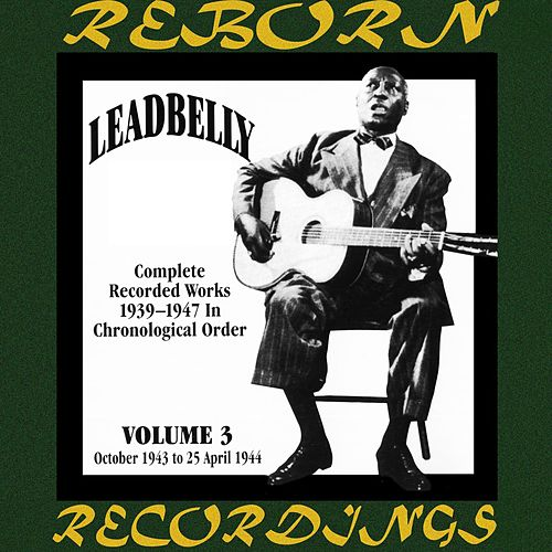Complete Recorded Works, Vol. 3 (1943-1944) (HD Remastered) by Lead Belly