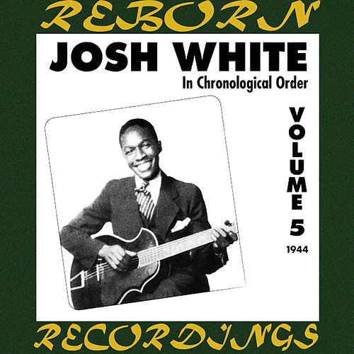 Complete Recorded Works, Vol. 5 (1944) (HD Remastered) by Josh White