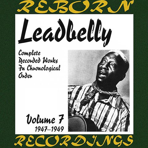 Complete Recorded Works, Vol. 7 (1947-1949) (HD Remastered) by Lead Belly