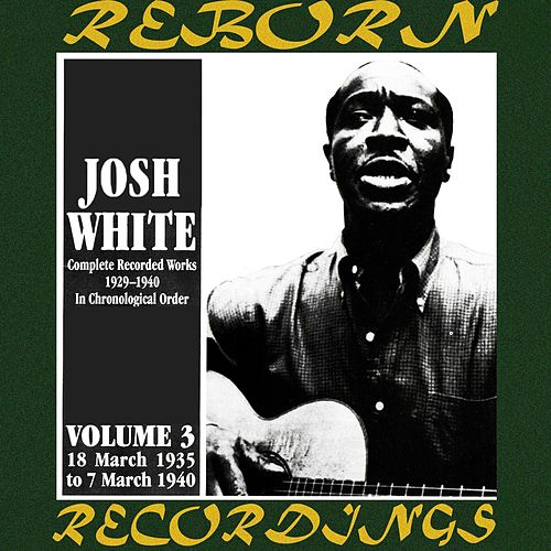 Complete Recorded Works, Vol. 3 (1935-1940) (HD Remastered) by Josh White