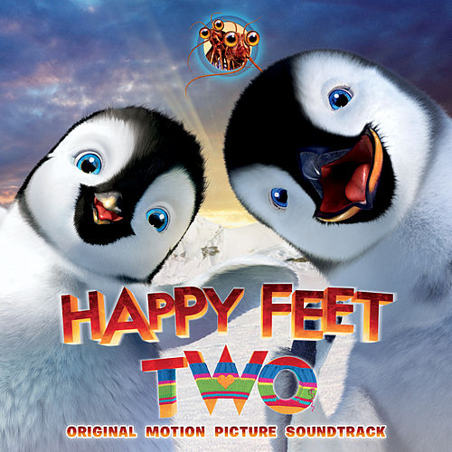 Happy Feet Two (Original Motion Picture Soundtrack) by Various Artists